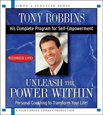Unleash the Power Within: Personal Coaching to Transform Your Life! - Robbins, Tony