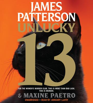 Unlucky 13 - Patterson, James, and Paetro, Maxine, and LaVoy, January (Read by)