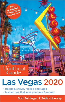 Unofficial Guide to Las Vegas 2020 - Sehlinger, Bob, and Kubersky, Seth