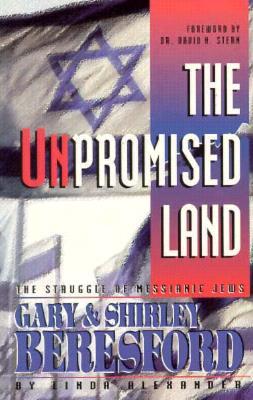 Unpromised Land: The Struggle of Messianic Jews Gary & Shirley Beresford - Alexander, Linda