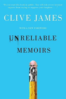 Unreliable Memoirs - James, Clive