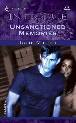 Unsanctioned Memories - Miller, Julie