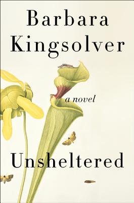 Unsheltered - Kingsolver, Barbara