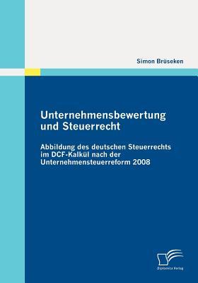 Unternehmensbewertung Und Steuerrecht - Bruseken, Simon