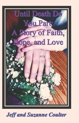 Until Death Do You Part: A Story of Faith, Hope, and Love - Coulter, Jeff, and Coulter, Suzanne