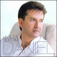 Until the Next Time - Daniel O'Donnell