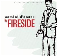 Uomini d'Onore - Fireside