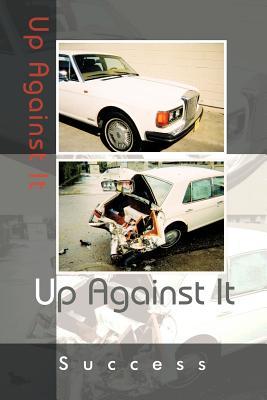 Up Against It - Success
