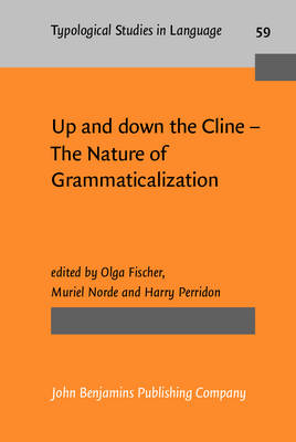 Up and Down the Cline: The Nature of Grammaticalization - Fischer, Olga (Editor), and Norde, Muriel (Editor), and Peridon, Harry (Editor)