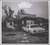Up and Rolling - North Mississippi Allstars