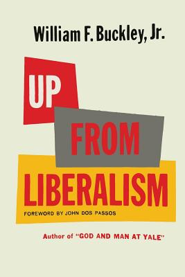 Up From Liberalism - Buckley, William F