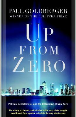 Up from Zero: Politics, Architecture, and the Rebuilding of New York - Goldberger, Paul