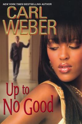 Up to No Good - Weber, Carl, Mr.