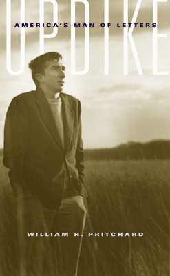 Updike: America's Man of Letters - Pritchard, William H