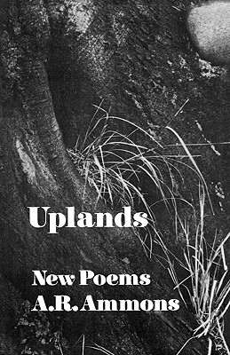 Uplands: New Poems - Ammons, A R