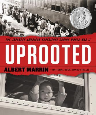 Uprooted: The Japanese American Experience During World War II - Marrin, Albert