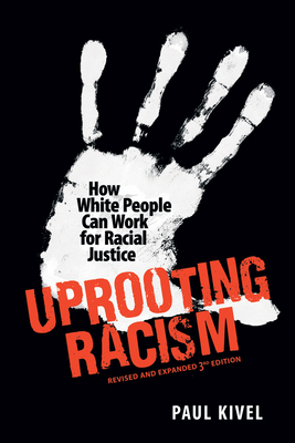 Uprooting Racism: How White People Can Work for Racial Justice - Kivel, Paul