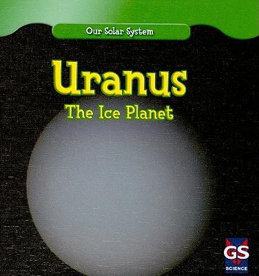 Uranus: The Ice Planet - Roza, Greg