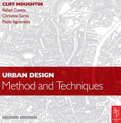 Urban Design: Method and Techniques - Cuesta, Rafael, and Sarris, Christine, and Signoretta, Paola