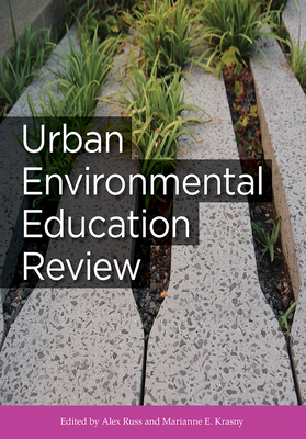 Urban Environmental Education Review - Russ, Alex (Editor), and Krasny, Marianne E. (Editor)