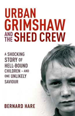 Urban Grimshaw and The Shed Crew - Hare, Bernard
