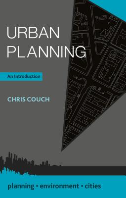Urban Planning: An Introduction - Couch, Chris