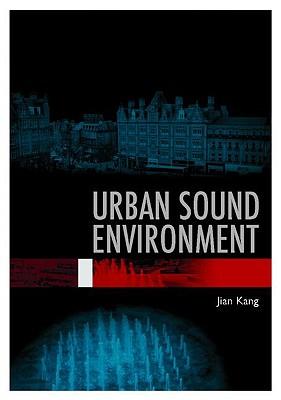 Urban Sound Environment - Kang, Jian