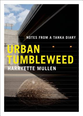 Urban Tumbleweed: Notes from a Tanka Diary - Mullen, Harryette