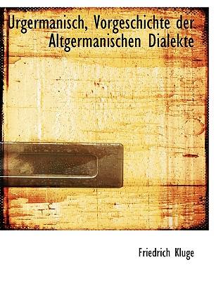 Urgermanisch, Vorgeschichte Der Altgermanischen Dialekte - Kluge, Friedrich