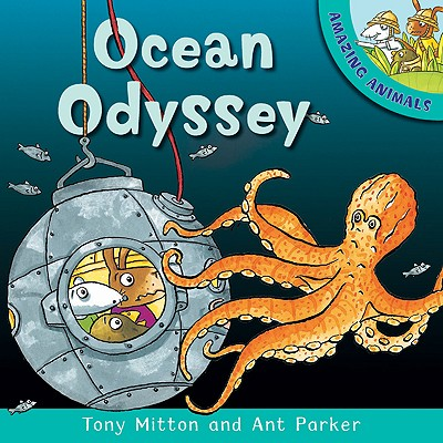 US - Amazing Animals: Ocean Odyssey - Mitton, Tony, and Parker, Ant