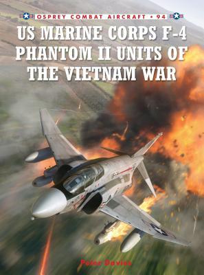 US Marine Corps F-4 Phantom II Units of the Vietnam War - Davies, Peter E.