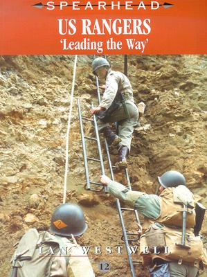 US Rangers: Leading the Way - Westwell, Ian
