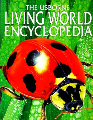Usborne Living World Encyclopedia - Colvin, Leslie, and Speare, Emma