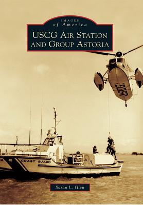 USCG Air Station and Group Astoria - Glen, Susan L