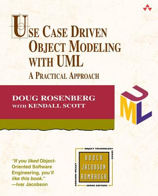 Use Case Driven Object Modeling with UML - Rosenberg, Doug, and Scott, Kendall