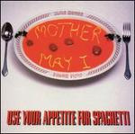 Use Your Appetite for Spaghetti Ep