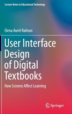 User Interface Design of Digital Textbooks: How Screens Affect Learning - Railean, Elena Aurel