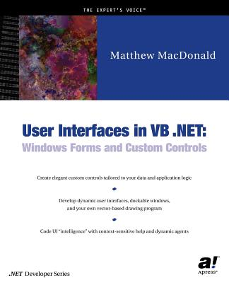 User Interfaces in VB .Net: Windows Forms and Custom Controls - MacDonald, Matthew