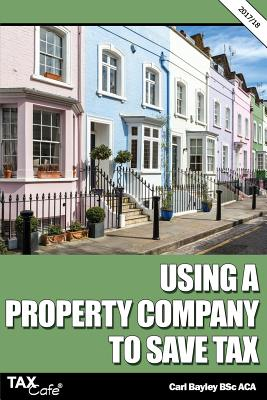 Using a Property Company to Save Tax 2017/18 - Bayley, Carl