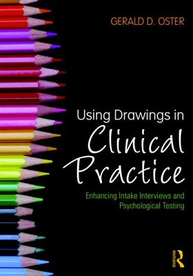 Using Drawings in Clinical Practice: Enhancing Intake Interviews and Psychological Testing - Oster, Gerald D.