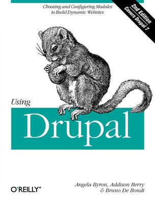 Using Drupal - Berry, Addison, and Byron, Angela, and De Bondt, Bruno