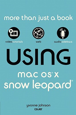 Using Mac OS X Snow Leopard - Johnson, Yvonne