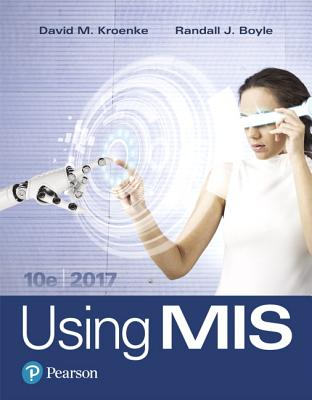 Using MIS - Kroenke, David M, and Boyle, Randall J