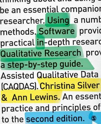Using Software in Qualitative Research: A Step-by-Step Guide - Silver, Christina, and Lewins, Ann