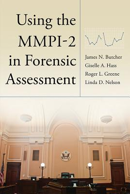 Using the MMPI-2 in Forensic Assessment - Butcher, James N., and Hass, Giselle A., and Greene, Roger L.