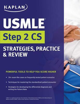 USMLE Step 2 CS Strategies, Practice & Review - Kaplan Medical