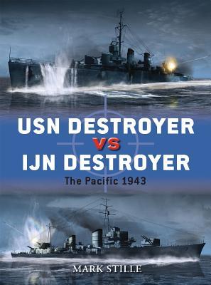 USN Destroyer Vs IJN Destroyer: The Pacific 1943 - Stille, Mark