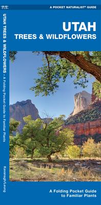 Utah Trees & Wildflowers: A Folding Pocket Guide to Familiar Species - Kavanagh, James