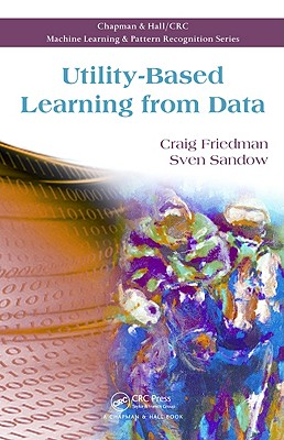 Utility-Based Learning from Data - Friedman, Craig, and Sandow, Sven
