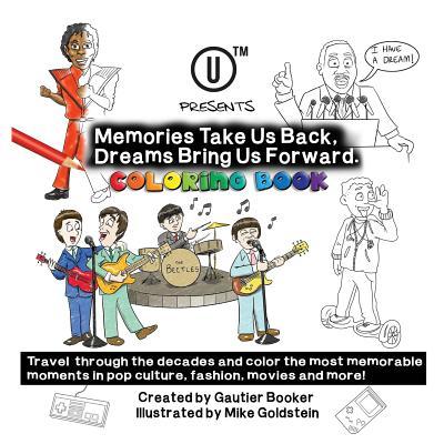 Utm Presents Memories Take Us Back, Dreams Bring Us Forward: Coloring Book - Gautier, Booker